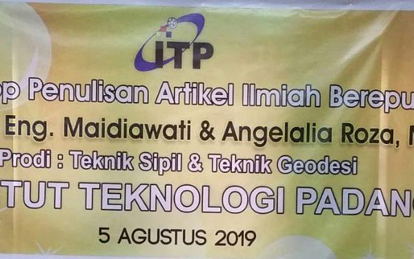 Workshop Penulisan Artikel Ilmiah Bereputasi Prodi Teknik Sipil dan Teknik Geodesi Institut Teknologi Padang
