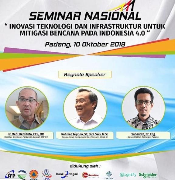"""Seminar Nasional """"Inovasi Teknologi Dan Infrastruktur Untuk Mitigasi Bencana Pada Indonesia 4.0"""" Institut Teknologi Padang (ITP)"""