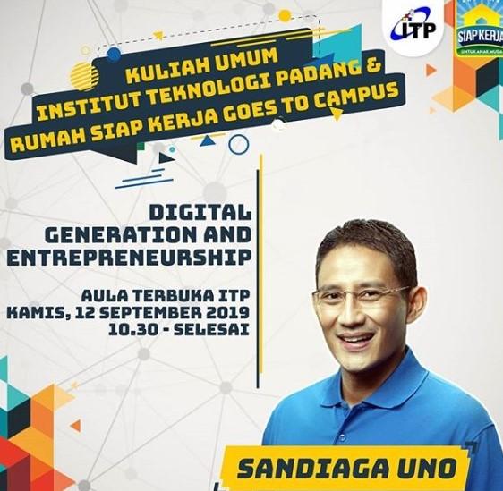Kuliah Umum Institut Teknologi Padang dengan tema Digital Generation dan Enterpreneurship, Kamis 12 September 2019, oleh pemateri istimewa Bapak Sandiaga Uno